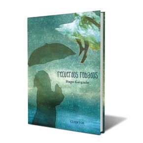 Recuerdos Robados: A book by Hugo Gargiulo