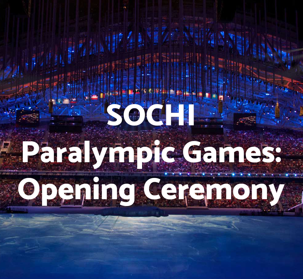 Sochi Paralympic Games: Opening Ceremony